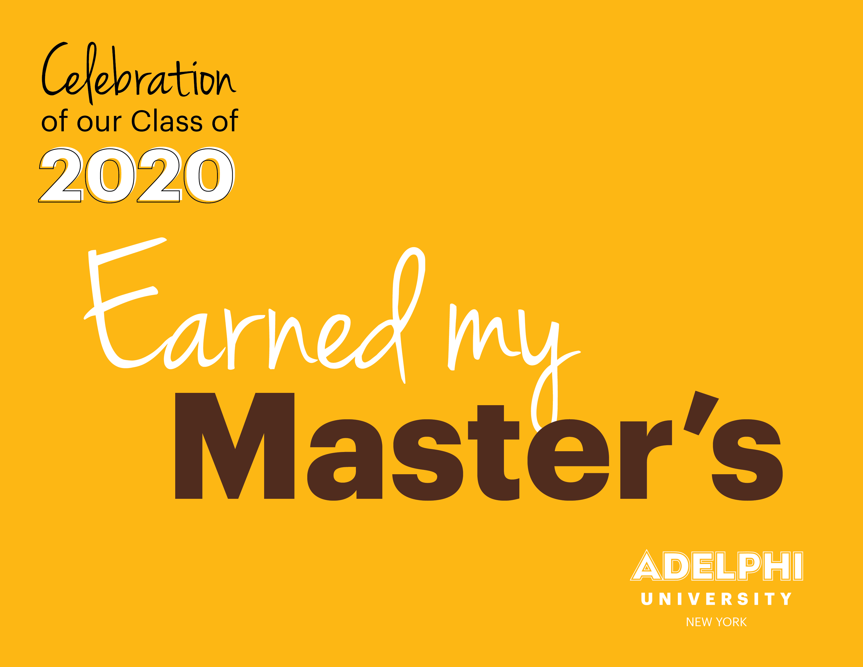Class of 2020 - Earned My Master's